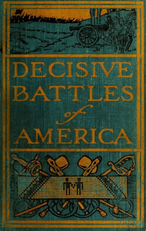 the project gutenberg ebook of decisive battles of america by rh gutenberg org