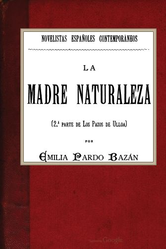 ... THIS PROJECT GUTENBERG EBOOK LA MADRE NATURALEZA     Produced by Chuck  Greif and the Online Distributed Proofreading Team at http   www.pgdp.net  (This ... 248f1bf6a540e