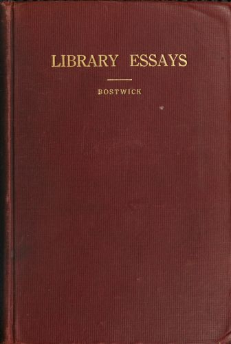 The Project Gutenberg Ebook Of Library Essays