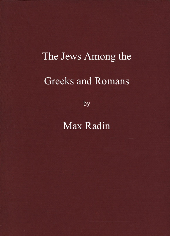 The Jews Among the Greeks and Romans, by Max Radin-A Project