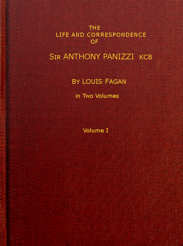 The life and correspondence of Sir Anthony Panizzi Vol 1 of