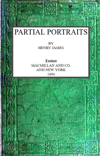 The Project Gutenberg Ebook Of Partial Portraits By Henry