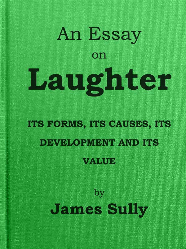 An Essay On Laughter By James Sully A Project Gutenberg Ebook