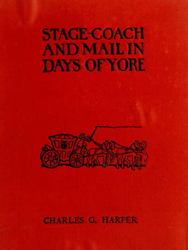 The Project Gutenberg Ebook Of Stage Coach And Mail In Days Of Yore