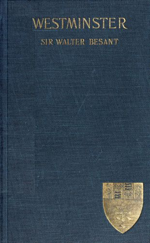 The Project Gutenberg Ebook Of Westminster By Walter Besant