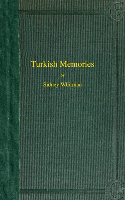 The Project Gutenberg Ebook Of Turkish Memories By Sidney