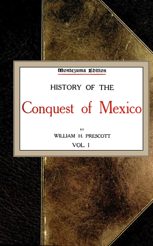 The Project Gutenberg eBook of History of the Conquest of