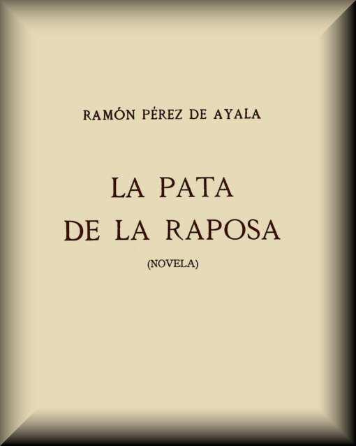 La Pata De La Raposa By Ramón Pérez De Ayalaa Project