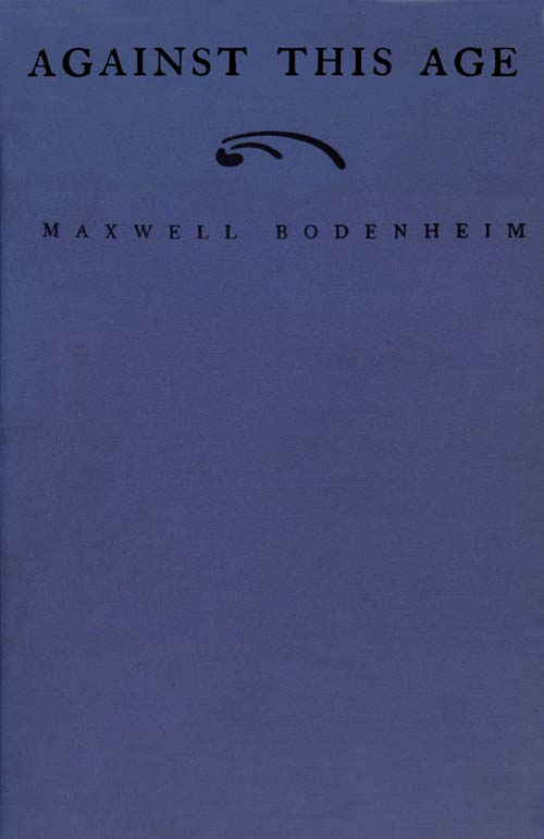 The Project Gutenberg eBook of Against This Age, by Maxwell ...