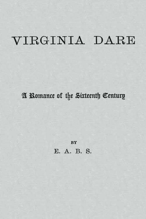 The Project Gutenberg eBook of Virginia Dare, by E  A  B  S