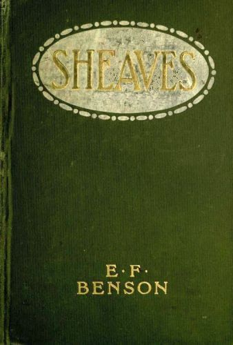 The Project Gutenberg eBook of Sheaves, by E  F  Benson