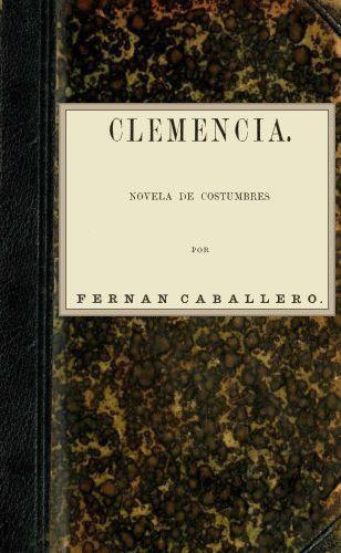 The Project Gutenberg Ebook Of Clenencias Por Fernán Caballero