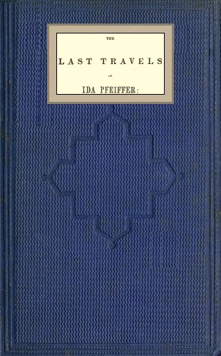 The Project Gutenberg eBook of The last travels of Ida Pfeiffer