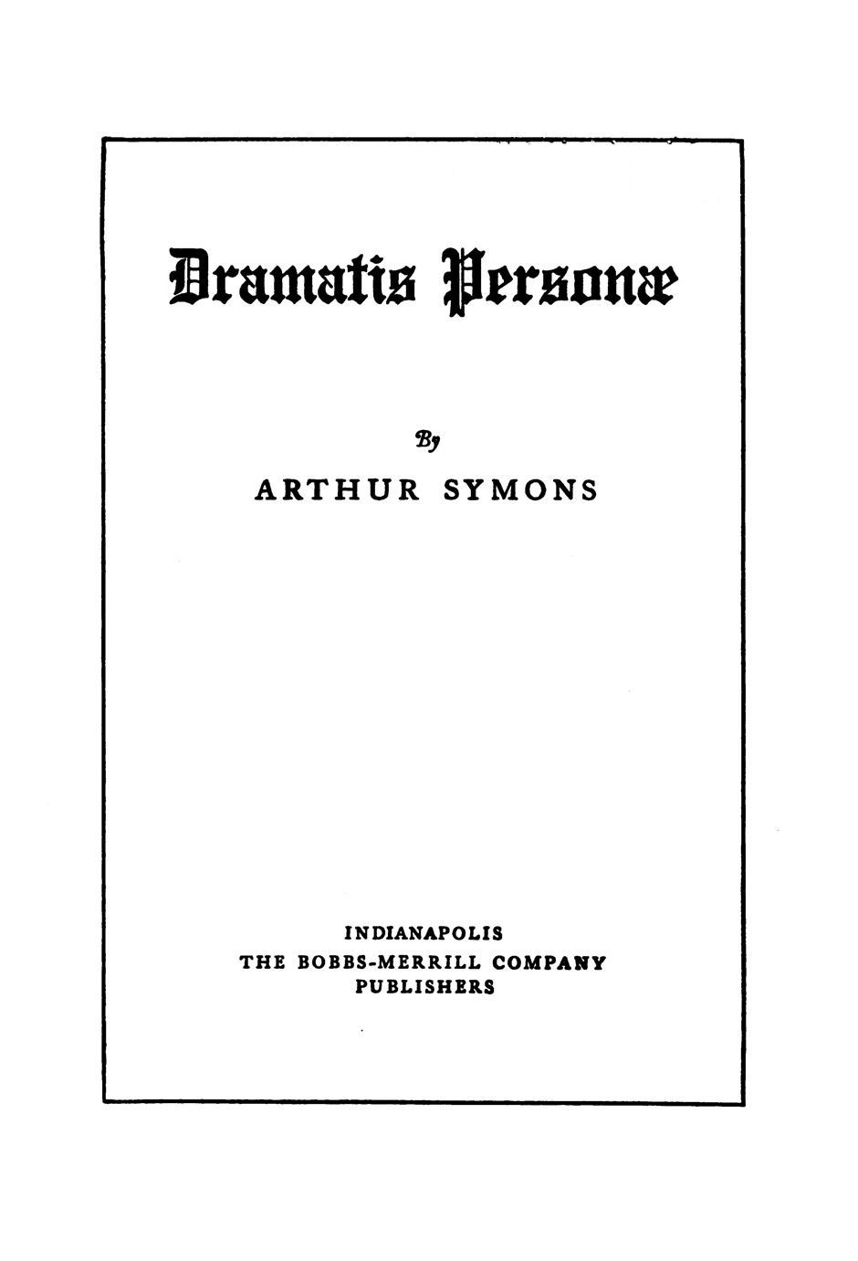 The Project Gutenberg Ebook Of Dramatis Personae By Arthur Symons