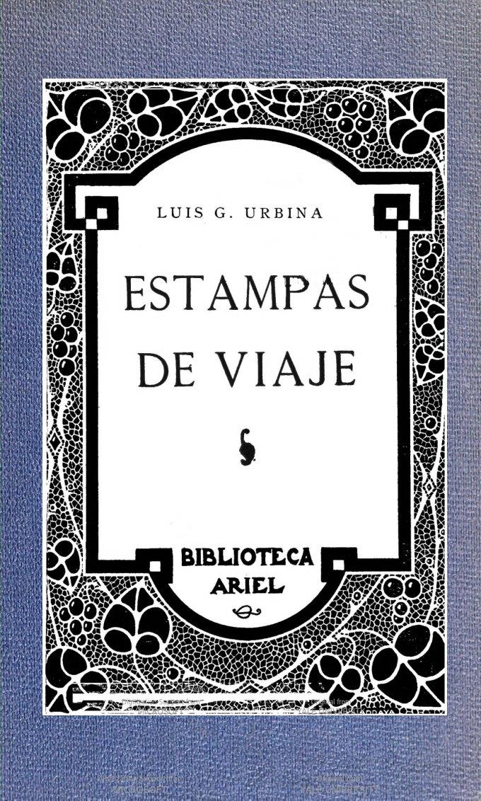 The Project Gutenberg Ebook Of Estampas De Viaje Por Luis G Urbina