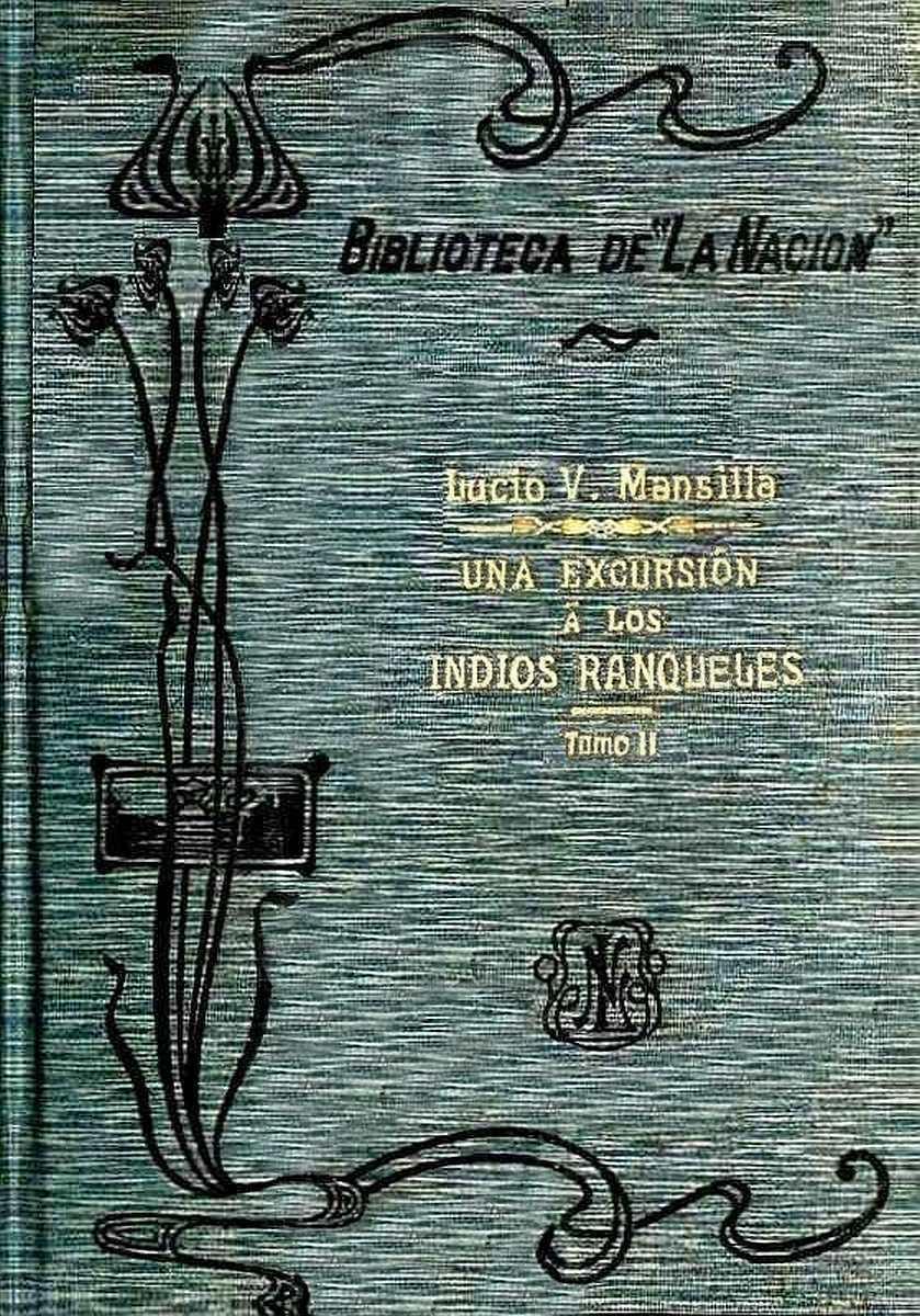 Una Excursión A Los Indios Ranqueles Tomo Ii By Lucio V Mansilla A Project Gutenberg Ebook