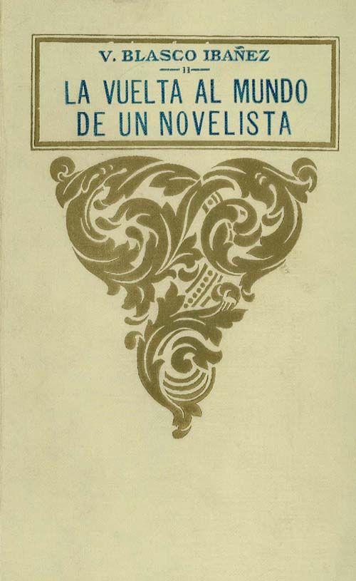 The Project Gutenberg Ebook Of La Vuelta Al Mundo De Una Novelista Por Vicente Blasco Ibáñez