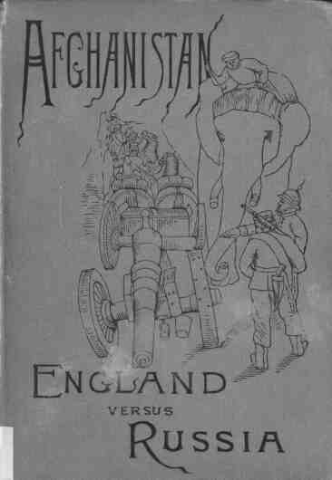 The project gutenberg ebook of afghanistan and the anglo russian afghanistan england versus russia fandeluxe Choice Image